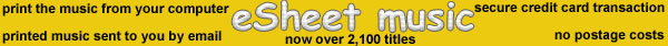 Over 2,100 titles of eSheet music, sent to you by email, secure server bank online payment