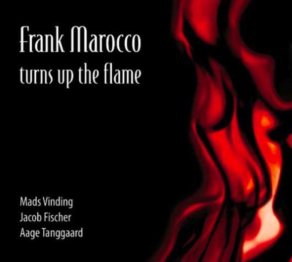 Frank Marocco Turns Up The Flame